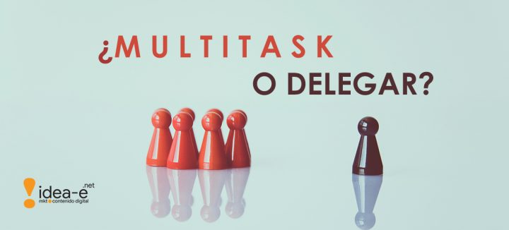 ¿Multitask o delegar?